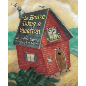 The House Takes a Vacation (Ages:4-8)