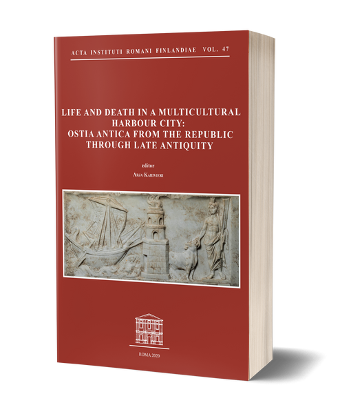 Life and Death in a Multicultural Harbour City: Ostia Antica from the Republic Through Late Antiquity