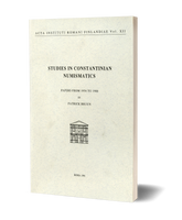 Studies in Constantinian Numismatics. Papers from 1954 to 1988