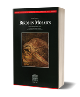 Birds in Mosaics. A study of representation of Birds in Hellenistic and Romano-Campanian Tesselated Mosaics to the Early Augustan Age
