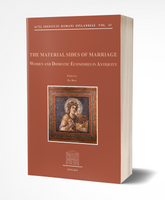 The Material Sides of Marriage. Women and Domestic Economies in Antiquity