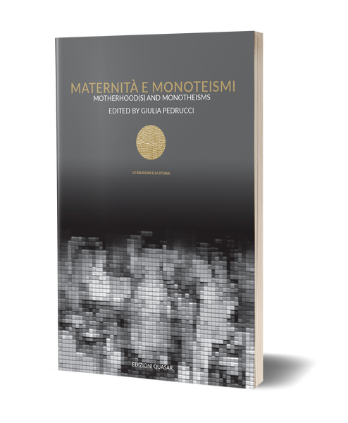 Maternità e monoteismi - Motherhood(s) and Monotheisms