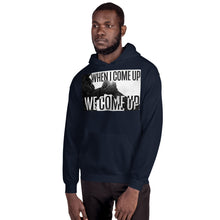 Load image into Gallery viewer, When I Come Up Unisex Hoodie