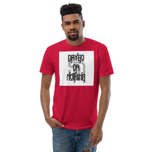 Load image into Gallery viewer, Daygo Or Nothing Short Sleeve T-shirt