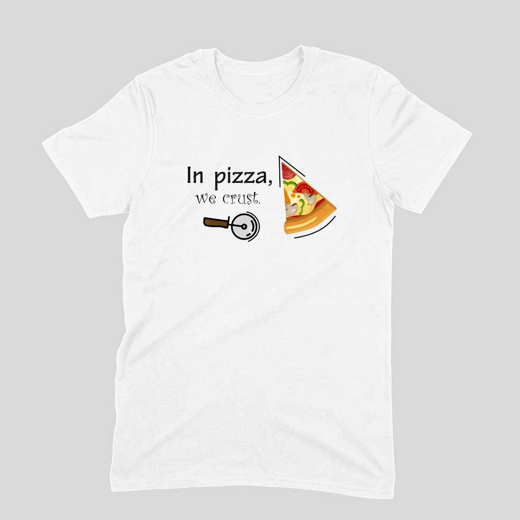 In pizza, we crust Half Sleeve Light colour T-shirts for Men by SuprCrowd. - SuprCrowd