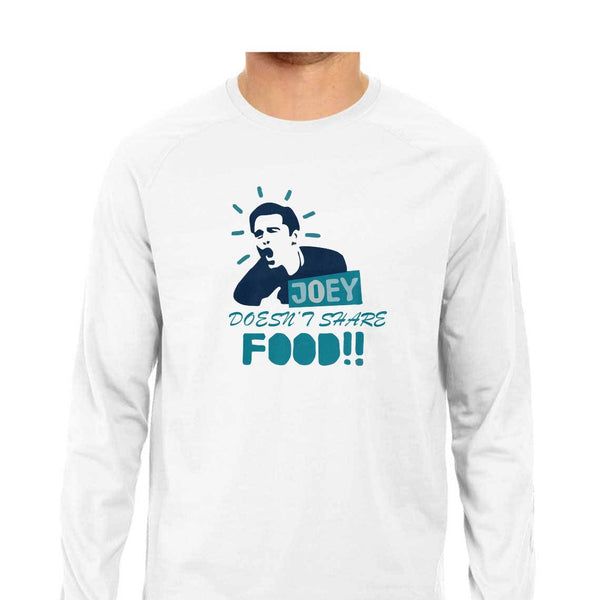 Joey doesn't share food! Full Sleeve T-shirts for Men from SuprCrowd - SuprCrowd