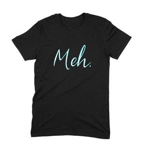 Meh! Neon colour Black Half sleeve Unisex T-shirt - SuprCrowd