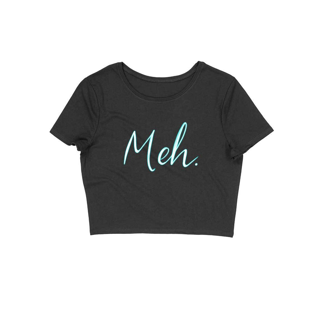 Meh! Neon colour Black Crop top for Women from SuprCrowd - SuprCrowd