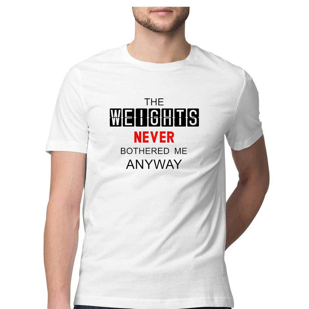 The Weights never bothered me anyway T-shirts for Men - SuprCrowd