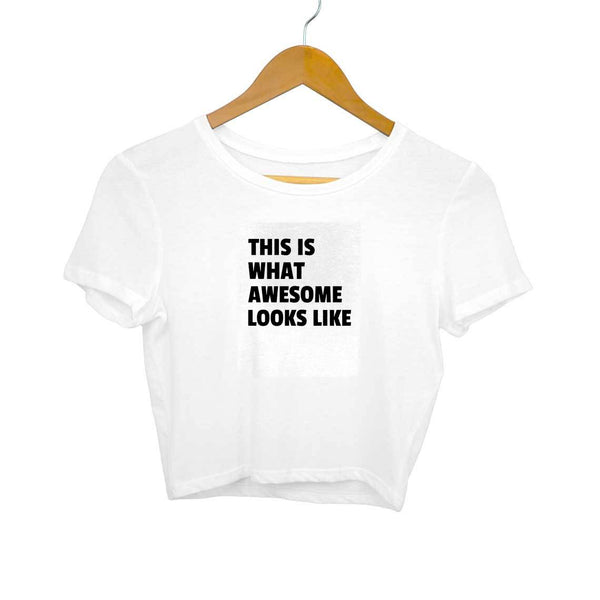 This is what awesome looks like Crop top for Women from SuprCrowd - SuprCrowd