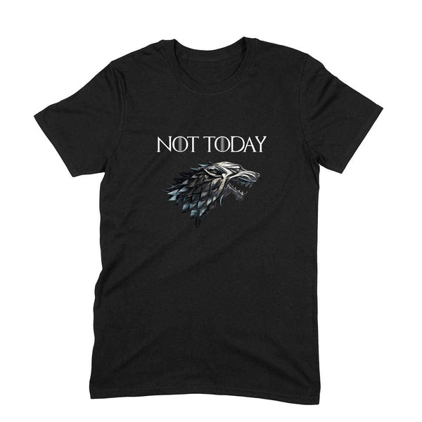 GOT S8E3 NOT TODAY Unisex T-shirts - SuprCrowd
