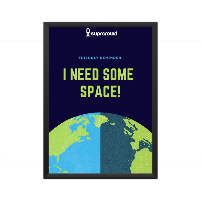 I Need Some Space 2019 SUPRCROWD Posters