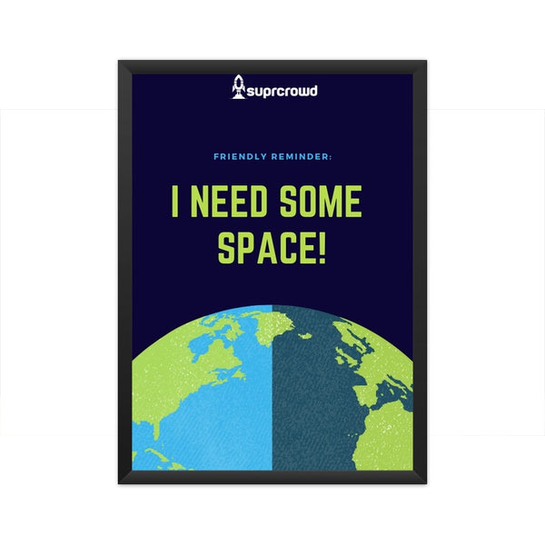 I Need Some Space 2019 SUPRCROWD Posters - SuprCrowd