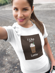I like you a Latte- Round neck T-Shirts for Women - SuprCrowd