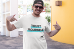Trust Yourself Unisex/Men's T-shirts - SuprCrowd