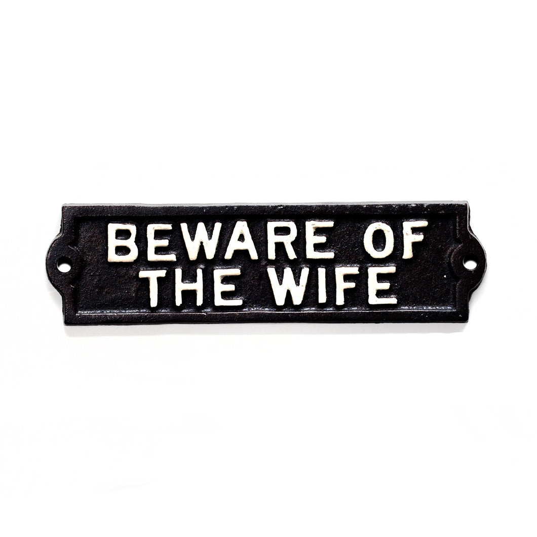 Sign-Beware of the Wife