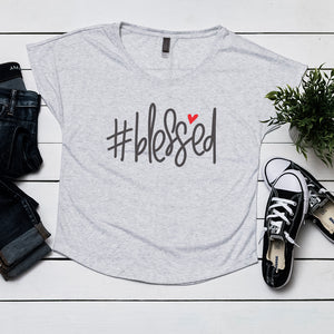 #Blessed - Dolman Shirt