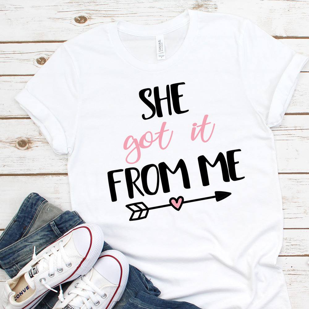 She Got It From Me -T-shirt