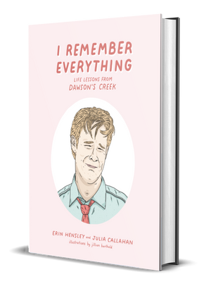 I Remember Everything: Life Lessons from Dawson's Creek [Signed]