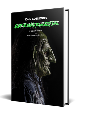John Goblikon's Guide to Living Your Best Life [Signed]