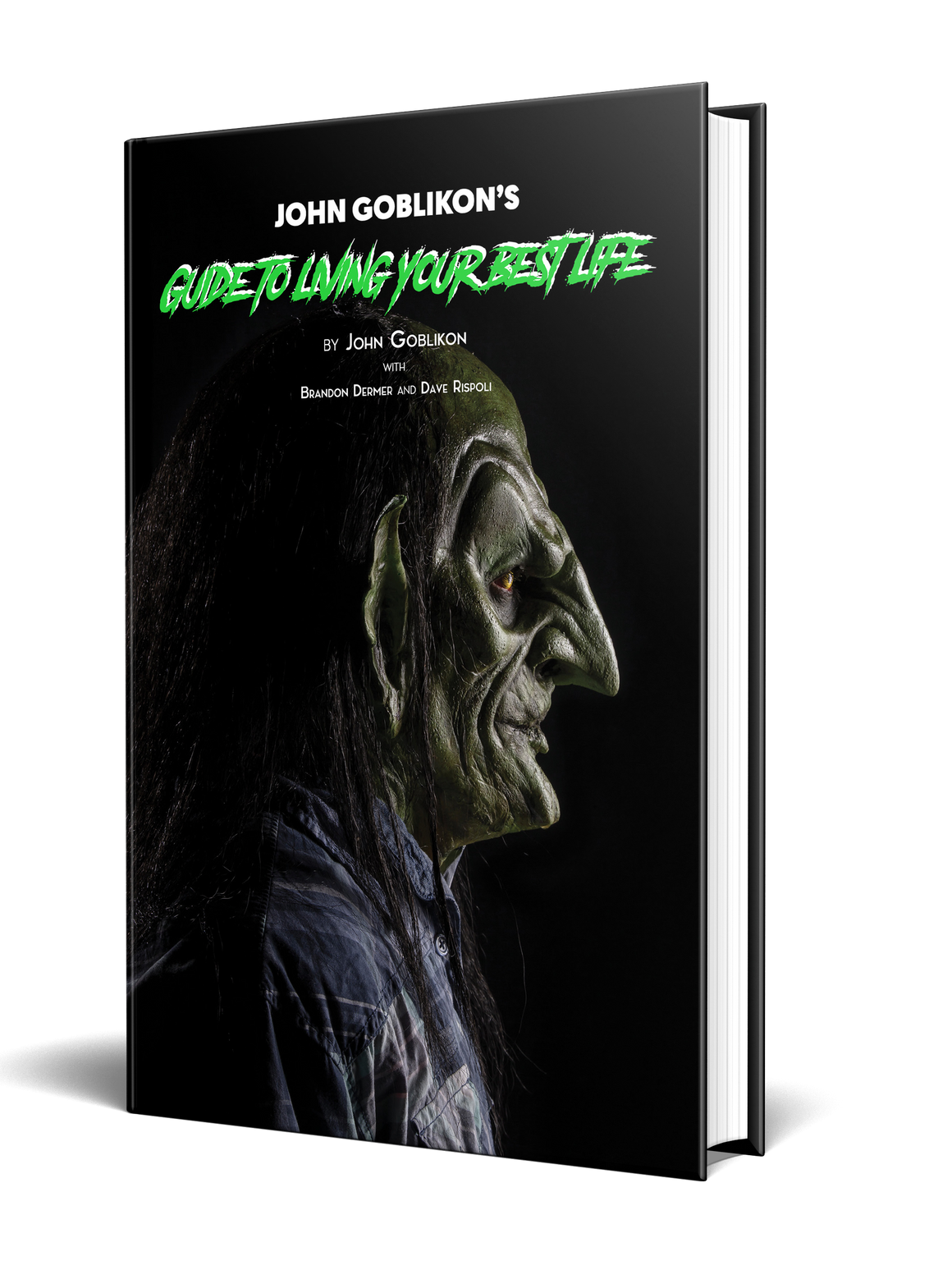 John Goblikon's Guide to Living Your Best Life [Signed Preorder]