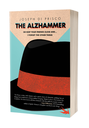 The Alzhammer: Or Keep Your Friends Close and I Forget the Other Thing
