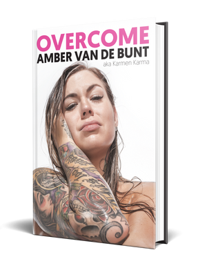 Overcome: A Memoir Of Abuse, Addiction, Sex Work, and Recovery by Amber van de Bunt aka Karmen Karma [signed preorder]