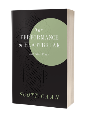 The Performance of Heartbreak: Plays