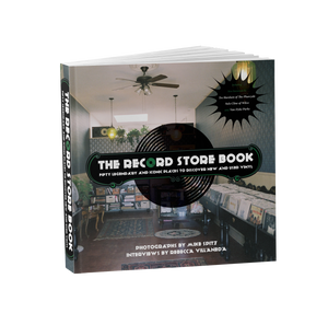 The Record Store Book: Fifty Legendary and Iconic Places to Discover New and Used Vinyl [Signed]