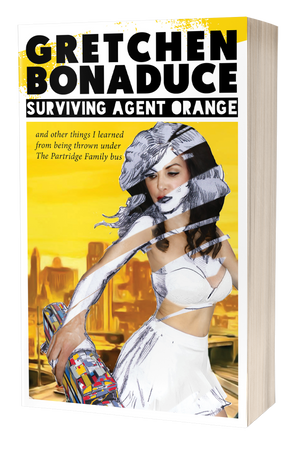 Surviving Agent Orange: And Other Things I Learned From Being Thrown Under the Partridge Family Bus [Signed]