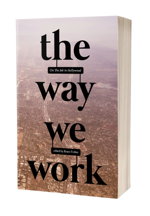 The Way We Work: On the Job in Hollywood