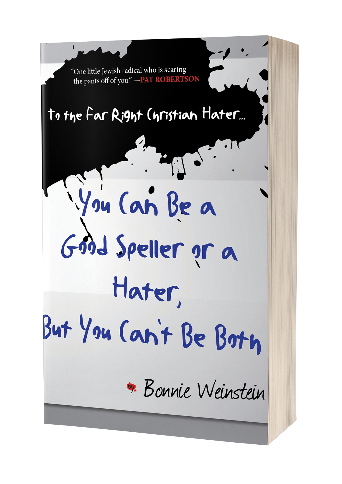 To the Far Right Christian Hater...You Can Be a Speller or a Hater, But You Can't Be Both