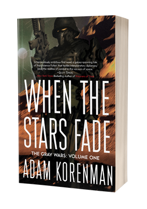 When The Stars Fade: The Gray Wars Book One