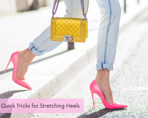 Quick Tricks For Stretching Heels