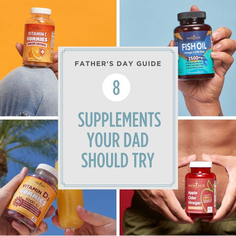 8 Supplements Your Dad Should Try