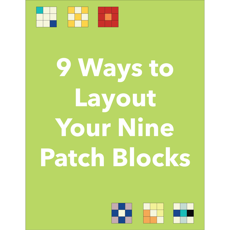 9 Ways to Lay Out Your Nine Patch Block