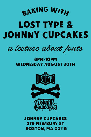 Baking With Lost Type & Johnny Cupcakes: A Lecture About Fonts