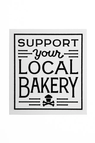 Support Your Local Bakery Sticker (white)