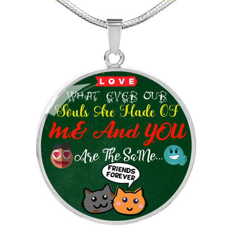 What Ever Our Souls Luxury Necklace Circle Pendant