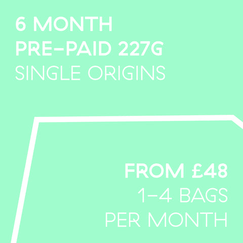 6 Month Pre-Paid Subscription 227g | 1-4 bags a month
