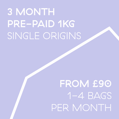 3 Month Pre-Paid Subscription 1kg | 1-4 bags a month