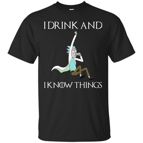 Game of Thrones X Rick and Morty I Drink and I Know Things T-Shirt