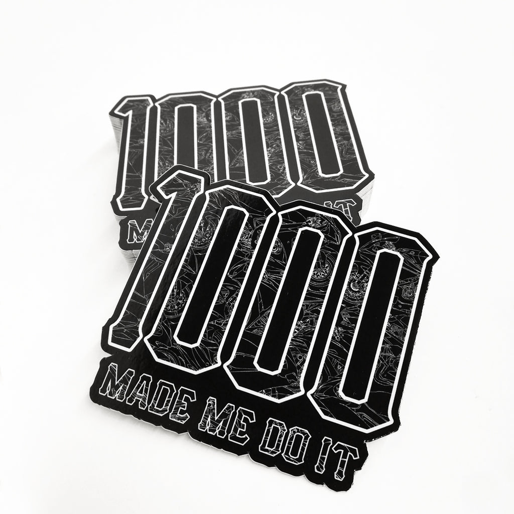 1000 Made Me Do It Vinyl Sticker