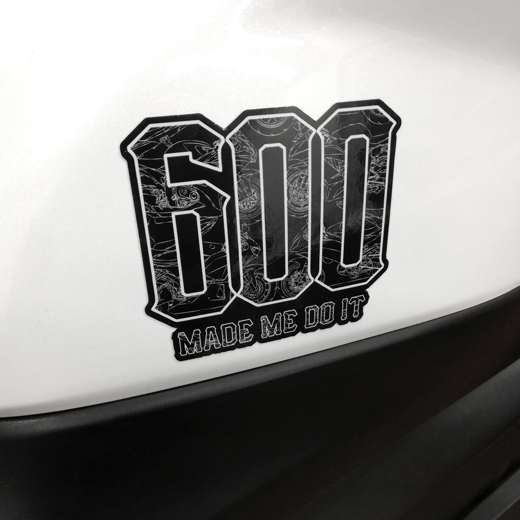 600 Made Me Do It Vinyl Sticker