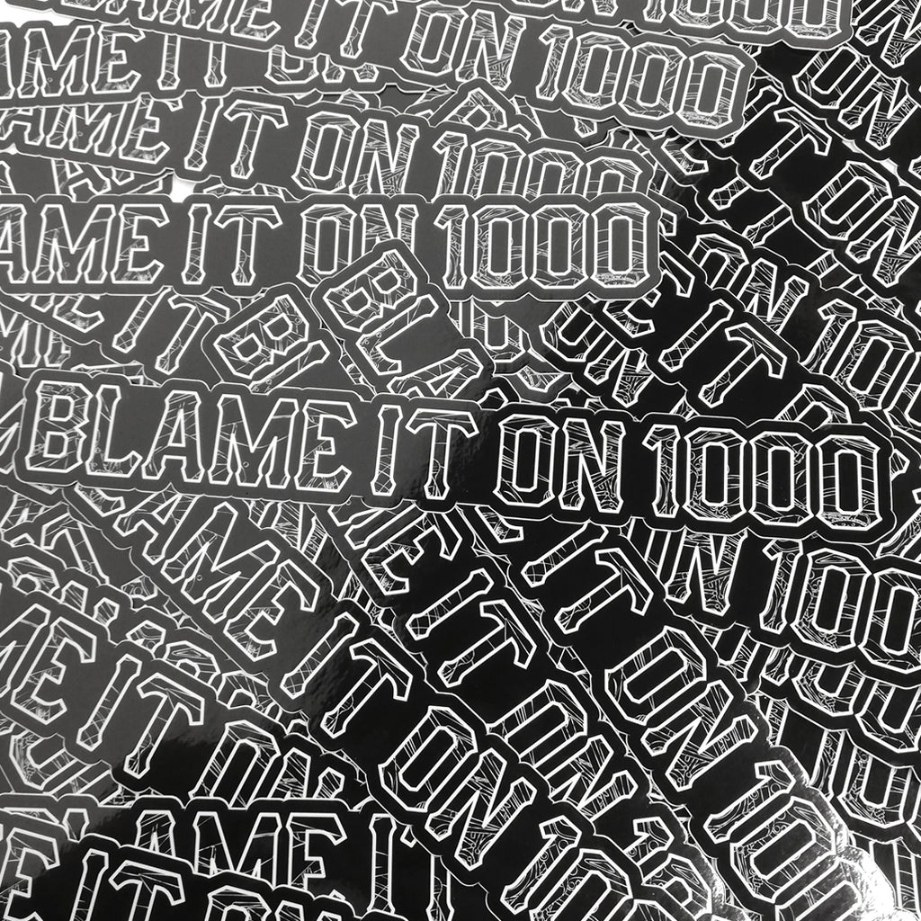 Blame It On 1000 Vinyl Sticker {Strip}
