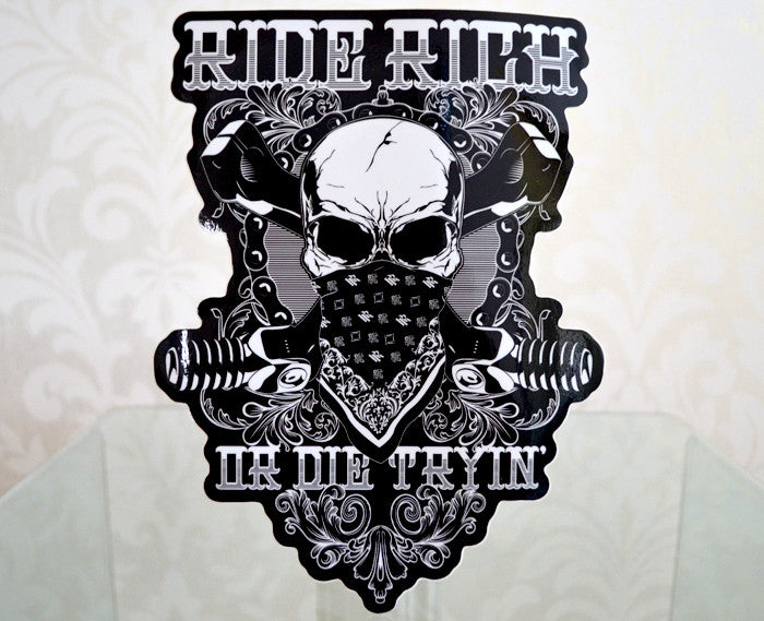 Ride Rich Or Die Tryin' {Large} - Motorcycle Sticker