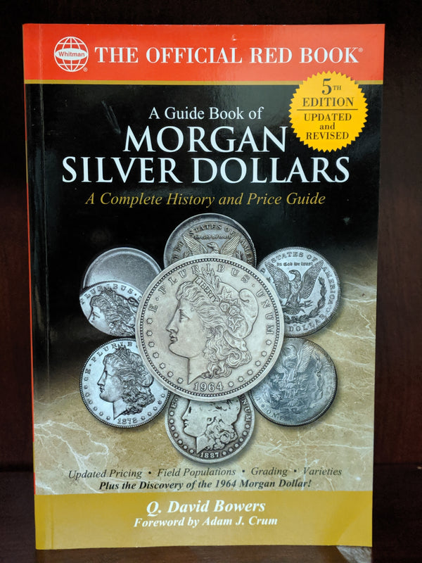 A Guide Book of Morgan Silver Dollars 5th Edition by Q. David Bowers