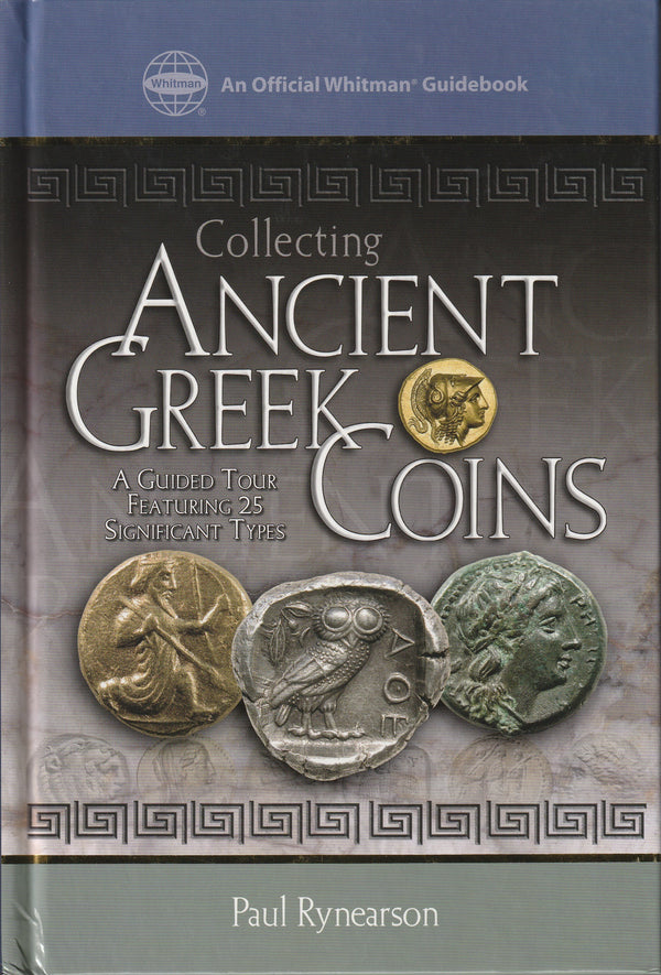 Collecting Ancient Greek Coins by Paul Rynearson