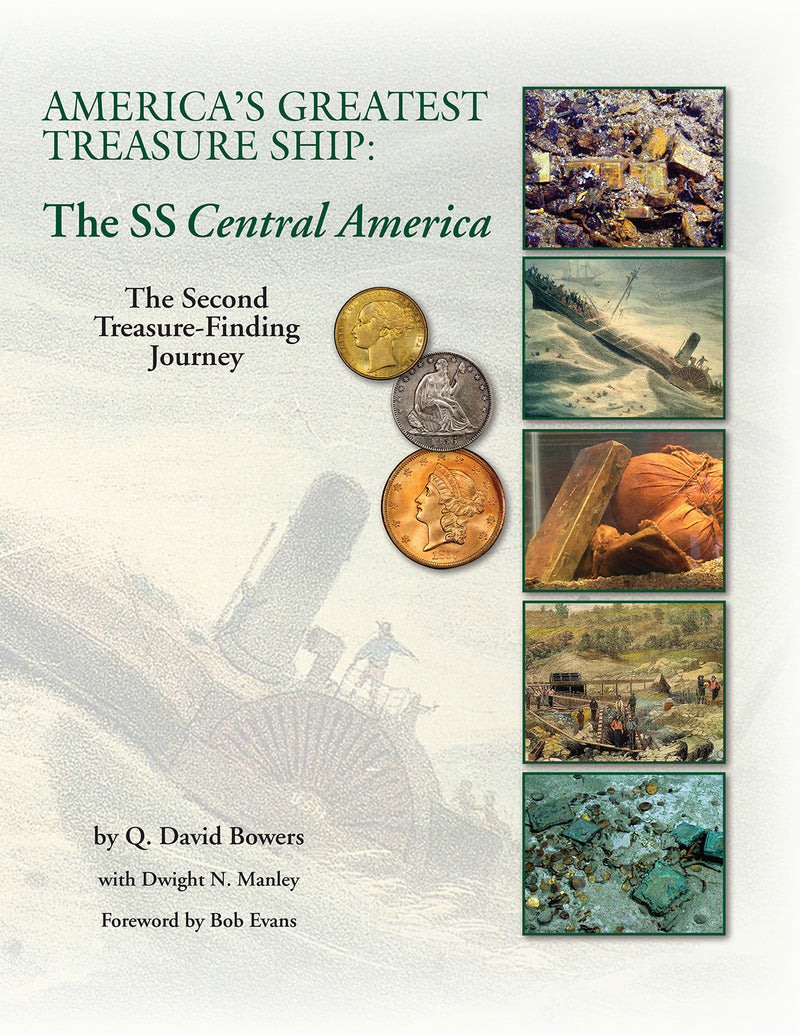 America's Greatest Treasure Ship: The SS Central America by Q. David Bowers