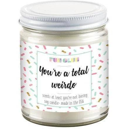 FUN CLUB - You're A Total Weirdo Candle - sanitystyle